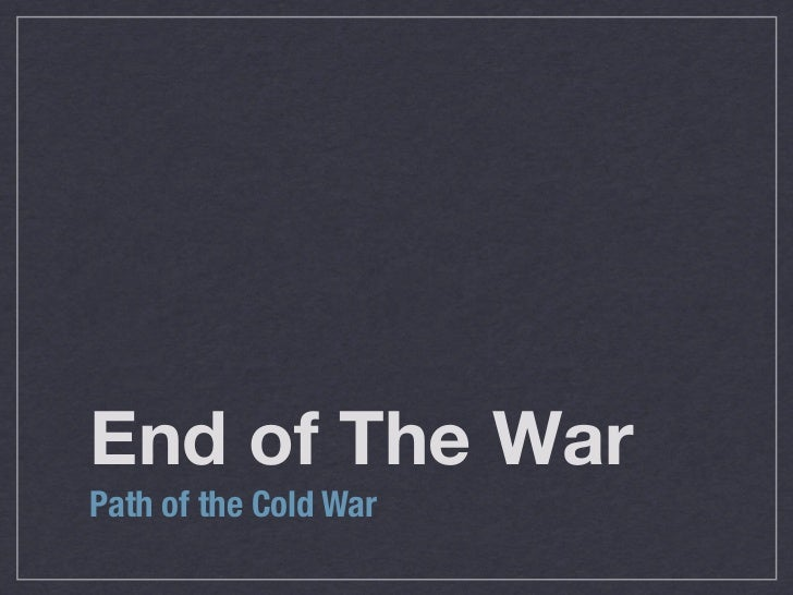 End of The WarPath of the Cold War