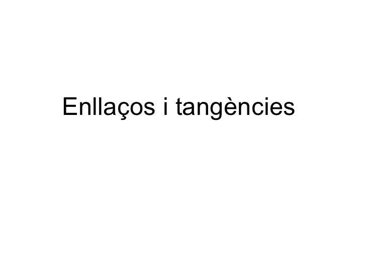 Enllaços i tangències