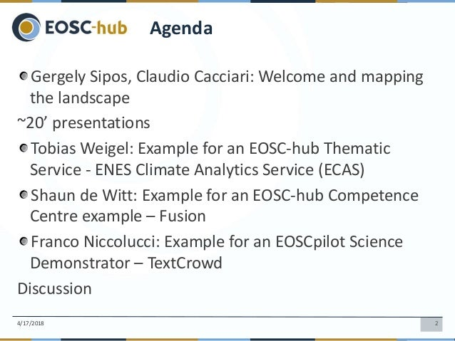 Gergely Sipos, Claudio Cacciari: Welcome and mapping the landscape: EOSC-hub and EOSCpilot Slide 2