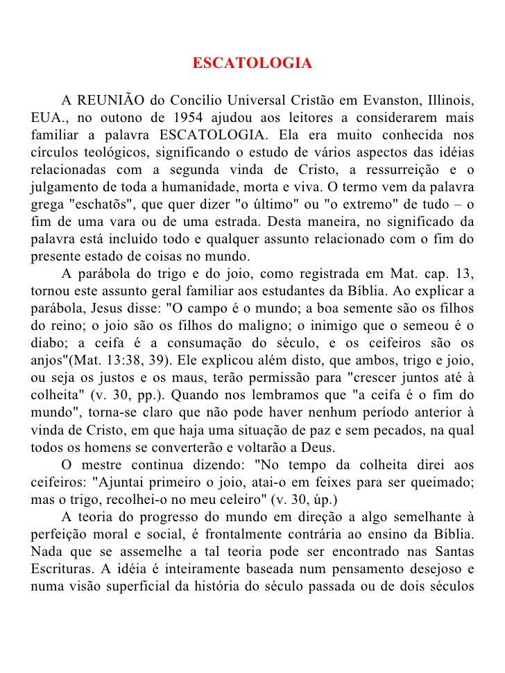 ESCATOLOGIA     A REUNIÃO do Concílio Universal Cristão em Evanston, Illinois,EUA., no outono de 1954 ajudou aos leitores ...