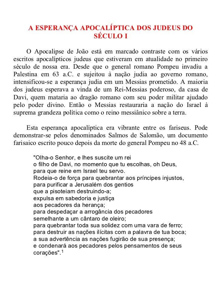 A ESPERANÇA APOCALÍPTICA DOS JUDEUS DO                    SÉCULO I     O Apocalipse de João está em marcado contraste com ...