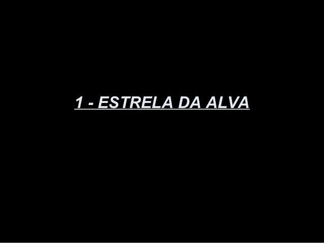 1 - ESTRELA DA ALVA