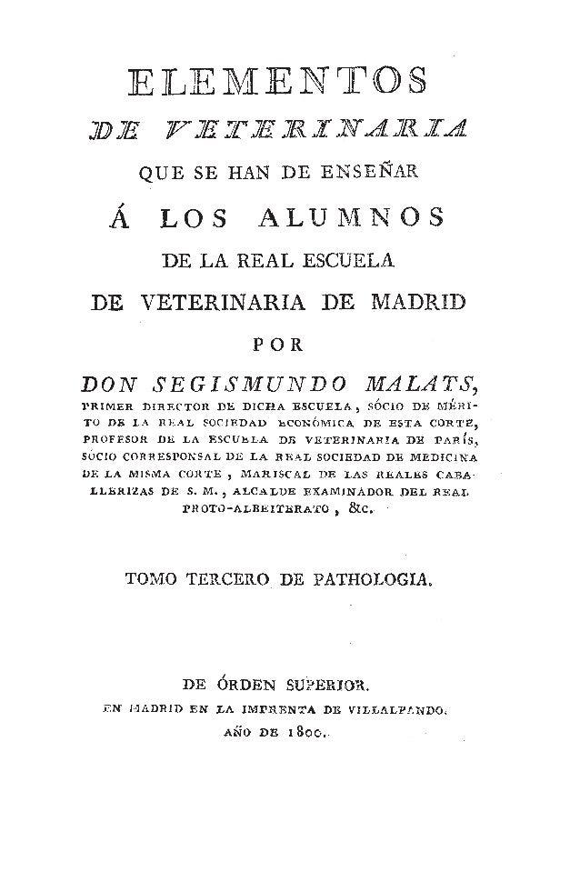 Elementos de la Veterinaria que se han de enseñar a los alumnos de la Real Escuela de Veterinaria de Madrid Vol III