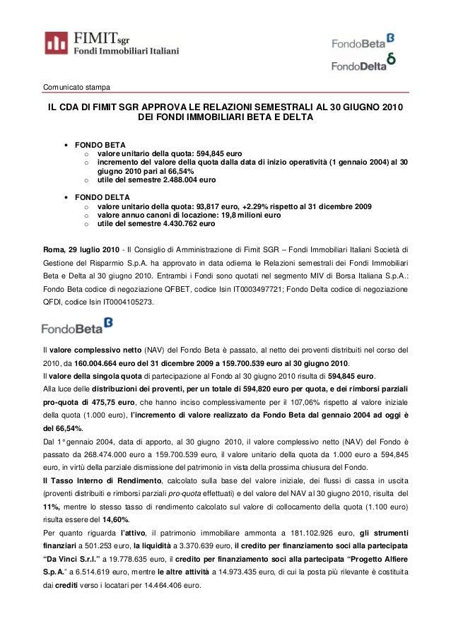 Comunicato stampa IL CDA DI FIMIT SGR APPROVA LE RELAZIONI SEMESTRALI AL 30 GIUGNO 2010 DEI FONDI IMMOBILIARI BETA E DELTA...