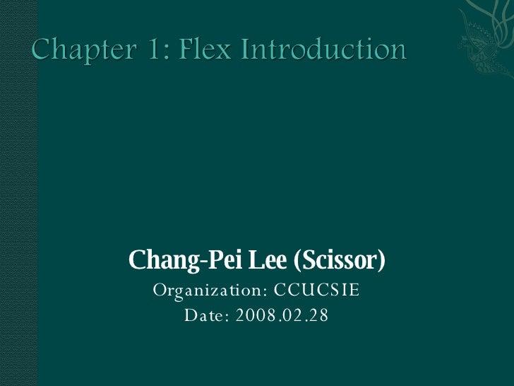 <ul><li>Chang-Pei Lee (Scissor) </li></ul><ul><li>Organization: CCUCSIE </li></ul><ul><li>Date: 2008.02.28 </li></ul>