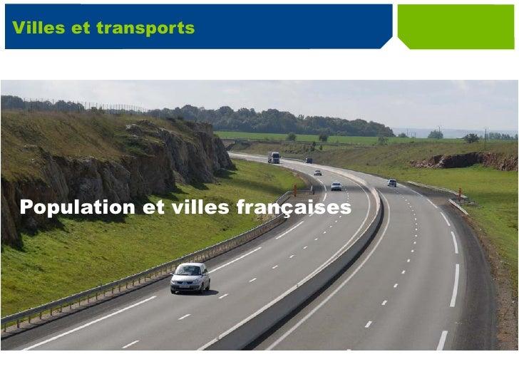 Villes et transports Population et villes françaises