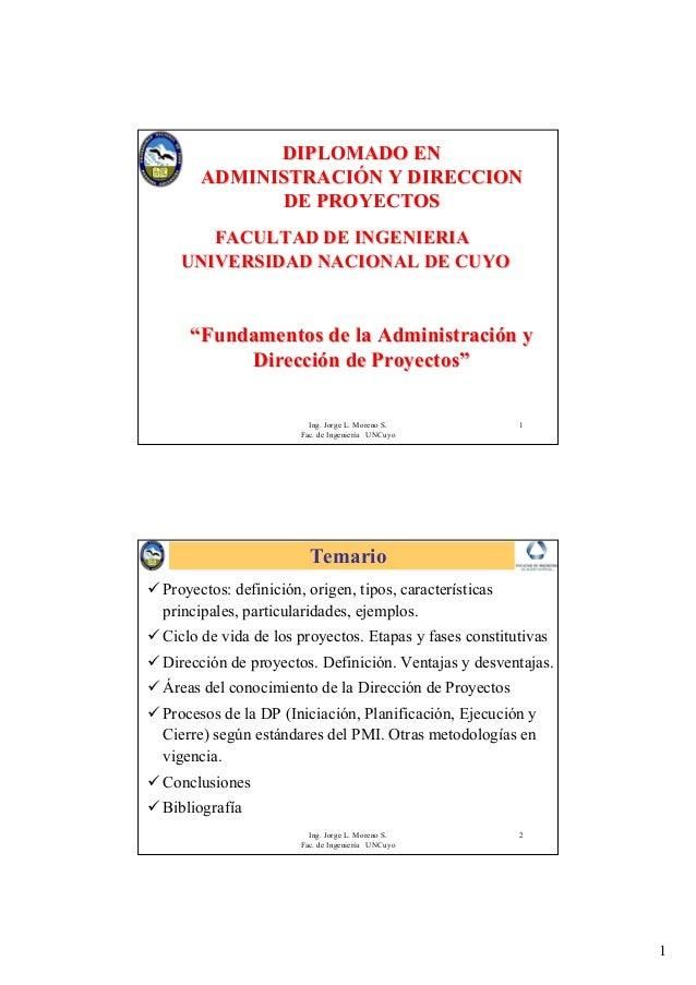 1 Ing. Jorge L. Moreno S. Fac. de Ingeniería UNCuyo 1 DIPLOMADO ENDIPLOMADO EN ADMINISTRACIADMINISTRACIÓÓN Y DIRECCIONN Y ...