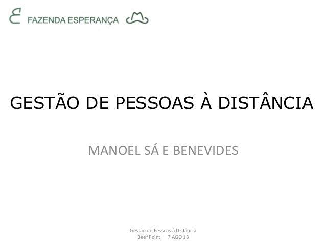 GESTÃO DE PESSOAS À DISTÂNCIA MANOEL  SÁ  E  BENEVIDES   Gestão  de  Pessoas  à  Distância   Beef  Poi...