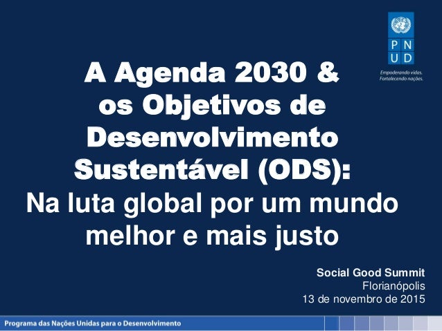 A Agenda 2030 & os Objetivos de Desenvolvimento Sustentável (ODS): Na luta global por um mundo melhor e mais justo Social ...