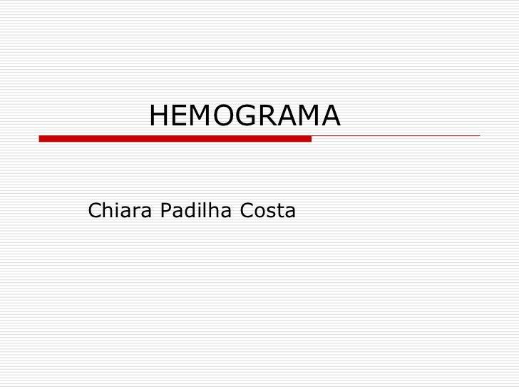 HEMOGRAMAChiara Padilha Costa