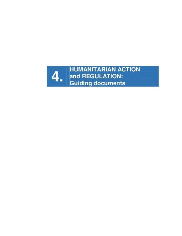 4.  HUMANITARIAN ACTION and REGULATION: Guiding documents