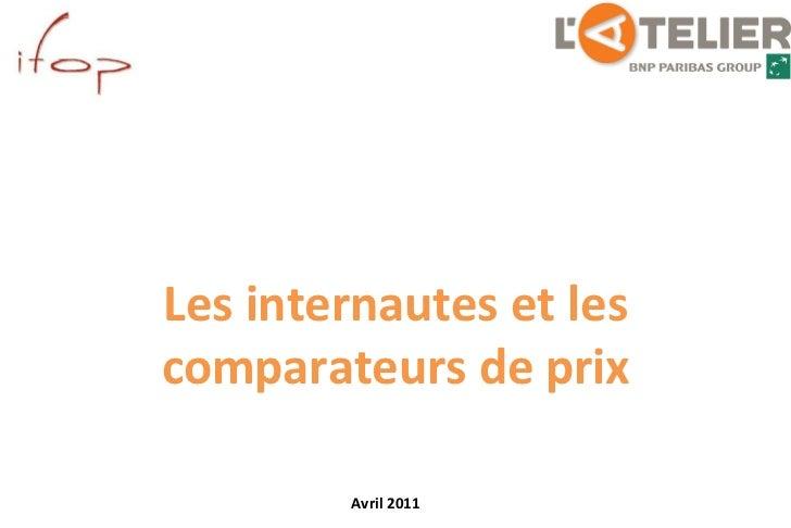 Les internautes et les comparateurs de prix Avril 2011