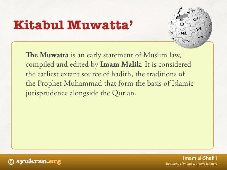 Kitabul Muwatta'      e Muwatta is an early statement of Muslim law,     compiled and edited by Imam Malik. It is conside...