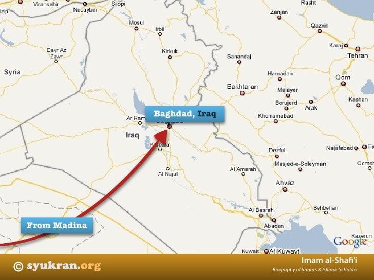 Baghdad, Iraq         From Madina                                                  Imam al-Shafi'i ©                       ...