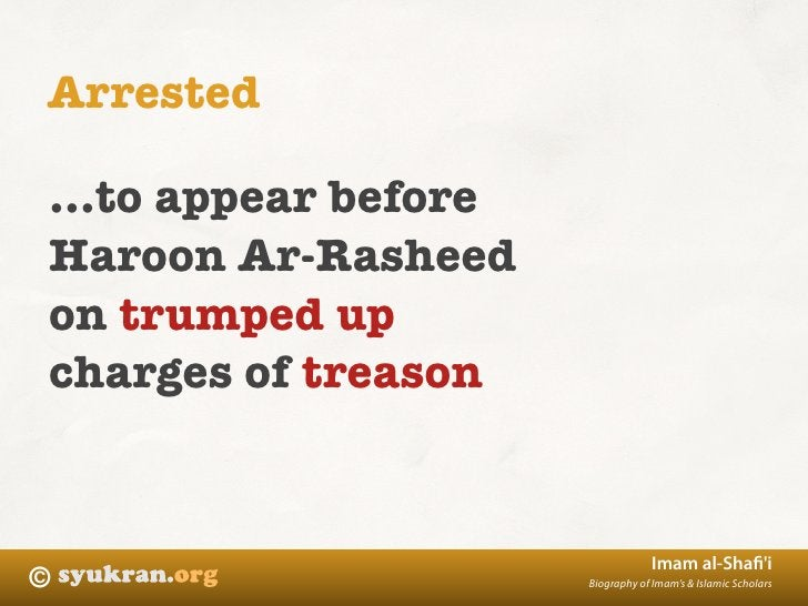 Arrested  ...to appear before Haroon Ar-Rasheed on trumped up charges of treason                                     Imam ...