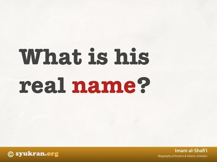 What is his     real name?                                Imam al-Shafi'i ©                 Biography of Imam's & Islamic S...