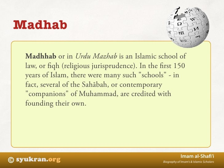 Madhab      Madhhab or in Urdu Mazhab is an Islamic school of     law, or fiqh (religious jurisprudence). In the first 150  ...