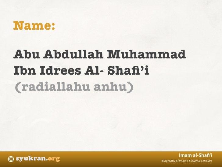 Name:  Abu Abdullah Muhammad Ibn Idrees Al- Shafi'i (radiallahu anhu)                                   Imam al-Shafi'i ©   ...