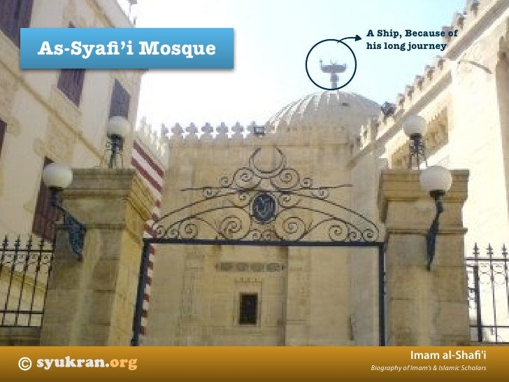 A Ship, Because of     As-Syafi'i Mosque   his long journey                                        Imam al-Shafi'i ©        ...