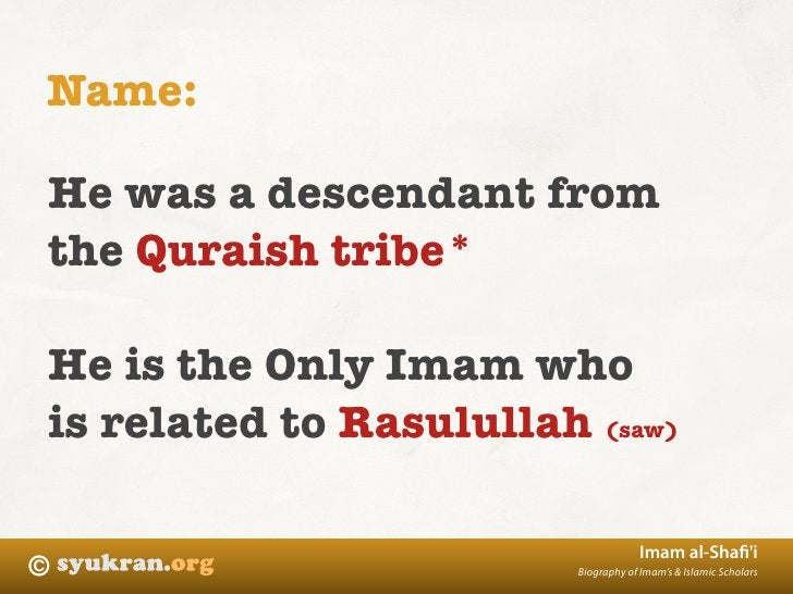 Name:  He was a descendant from the Quraish tribe*  He is the Only Imam who is related to Rasulullah (saw)                ...