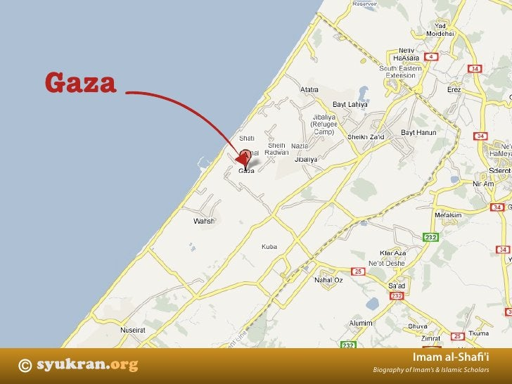Gaza                            Imam al-Shafi'i ©          Biography of Imam's & Islamic Scholars