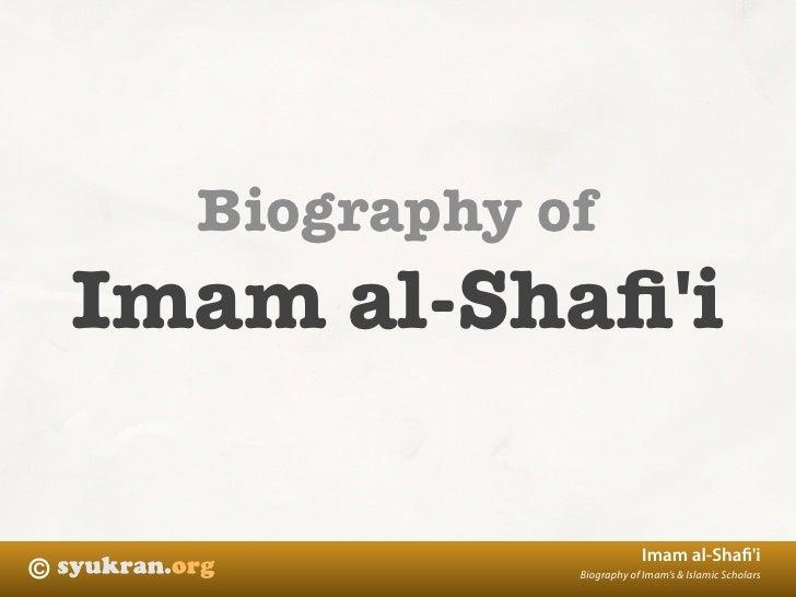 Biography of     Imam al-Shafi'i                               Imam al-Shafi'i ©                Biography of Imam's & Islami...