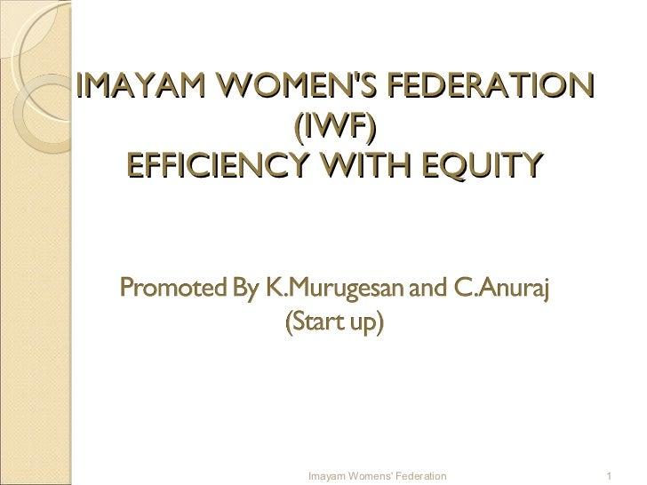 IMAYAM WOMEN'S FEDERATION (IWF) EFFICIENCY WITH EQUITY Imayam Womens' Federation