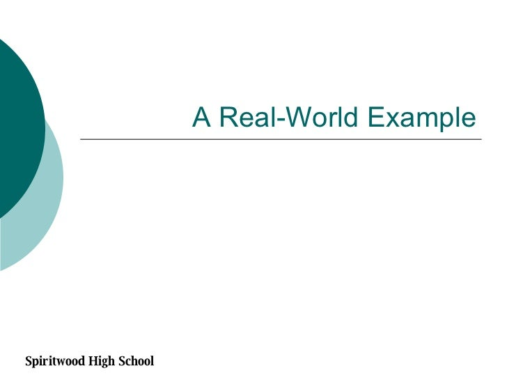 A Real-World Example Spiritwood High School