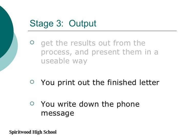 Stage 3:  Output <ul><li>get the results out from the process, and present them in a useable way </li></ul><ul><li>You pri...