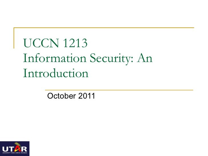 UCCN 1213 Information Security: An Introduction October 2011