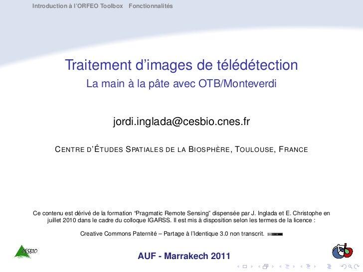 Introduction à l'ORFEO Toolbox Fonctionnalités           Traitement d'images de télédétection                   La main à ...