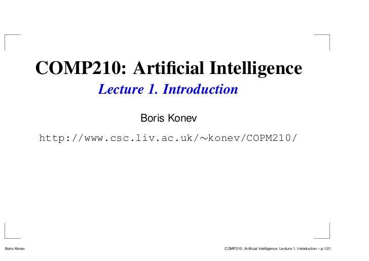 COMP210: Artificial Intelligence                       Lecture 1. Introduction                             Boris Konev     ...