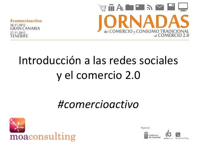 Introducción a las redes sociales       y el comercio 2.0        #comercioactivo