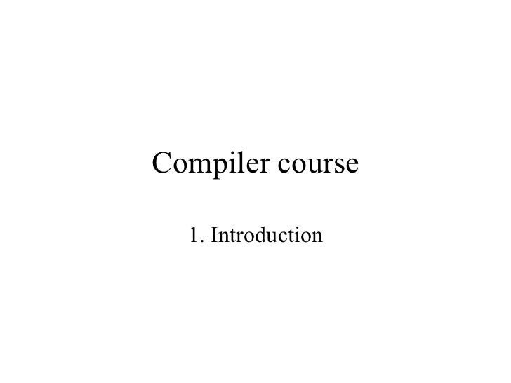 Compiler course 1. Introduction
