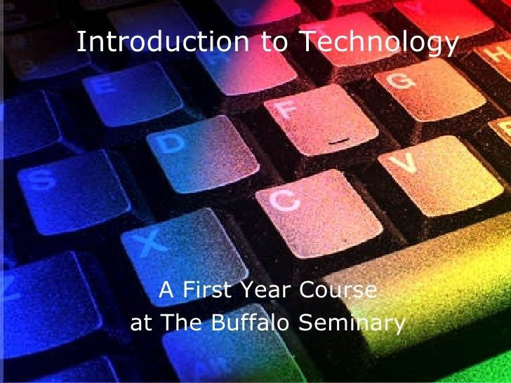 Introduction to Technology A First Year Course at The Buffalo Seminary