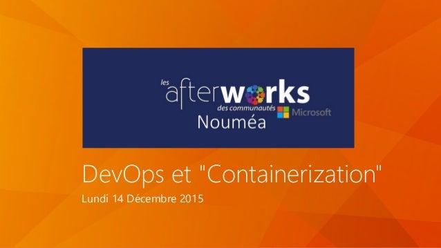 """DevOps et """"Containerization"""" Lundi 14 Décembre 2015"""