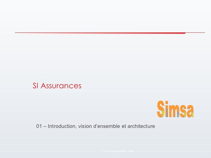 SI Assurances 01 – Introduction, vision d'ensemble et architecture