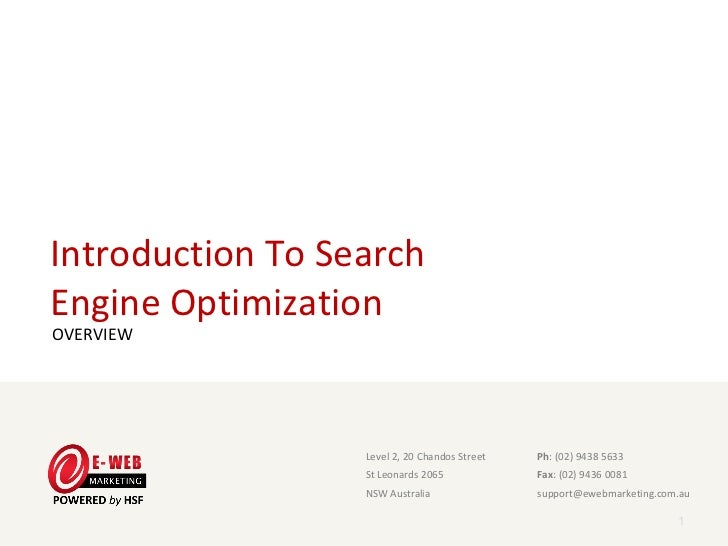 Introduction To SearchEngine OptimizationOVERVIEW                   Level 2, 20 Chandos Street                      Ph: (0...