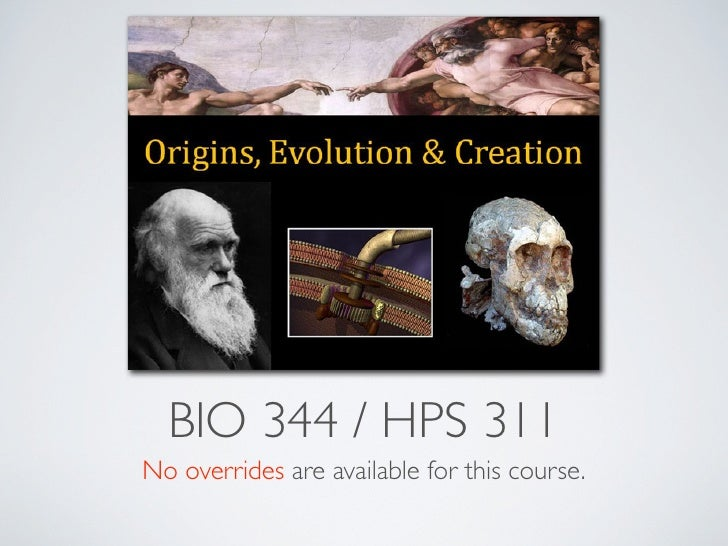 BIO 344 / HPS 311 No overrides are available for this course.