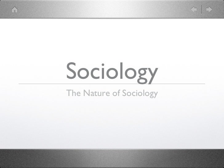 SociologyThe Nature of Sociology