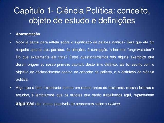 Capítulo 1- Ciência Política: conceito,       objeto de estudo e definições•   Apresentação•   Você já parou para refletir...