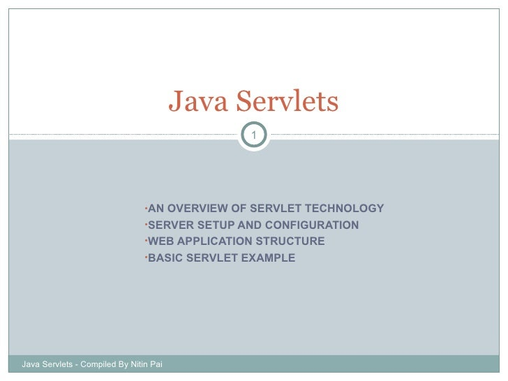 <ul><li>AN OVERVIEW OF SERVLET TECHNOLOGY </li></ul><ul><li>SERVER SETUP AND CONFIGURATION </li></ul><ul><li>WEB APPLICATI...