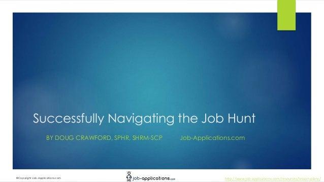 http://www.job-applications.com/resources/lesson-plans/©Copyright Job-Applications.com Successfully Navigating the Job Hun...