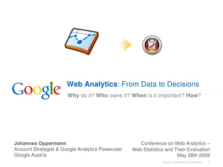 Client Logo                           Web Analytics: From Data to Decisions                        Why do it? Who owns it?...