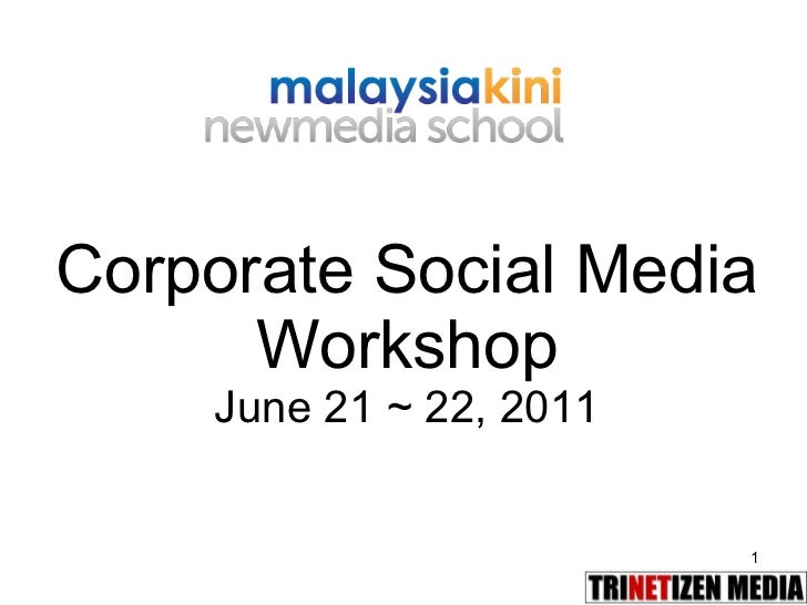 Corporate Social Media Workshop June 21 ~ 22, 2011