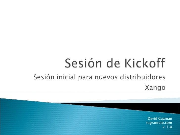 Sesión inicial para nuevos distribuidores Xango David Guzmán tugranreto.com v. 1.0