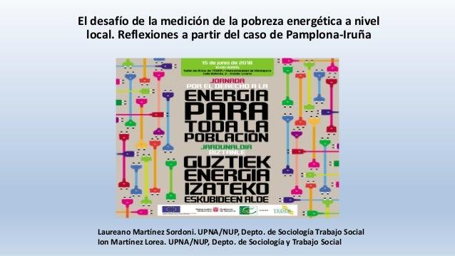 El desafío de la medición de la pobreza energética a nivel local. Reflexiones a partir del caso de Pamplona-Iruña Laureano...