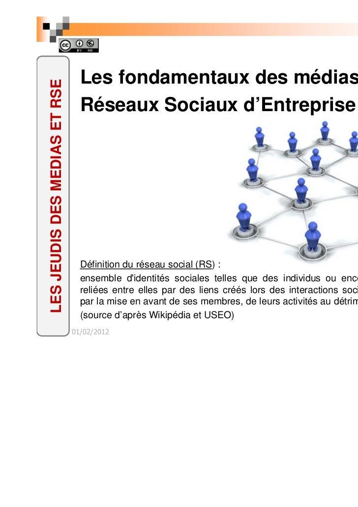 Les fondamentaux des médias etLES JEUDIS DES MEDIAS ET RSE                                 Réseaux Sociaux d'Entreprise (R...