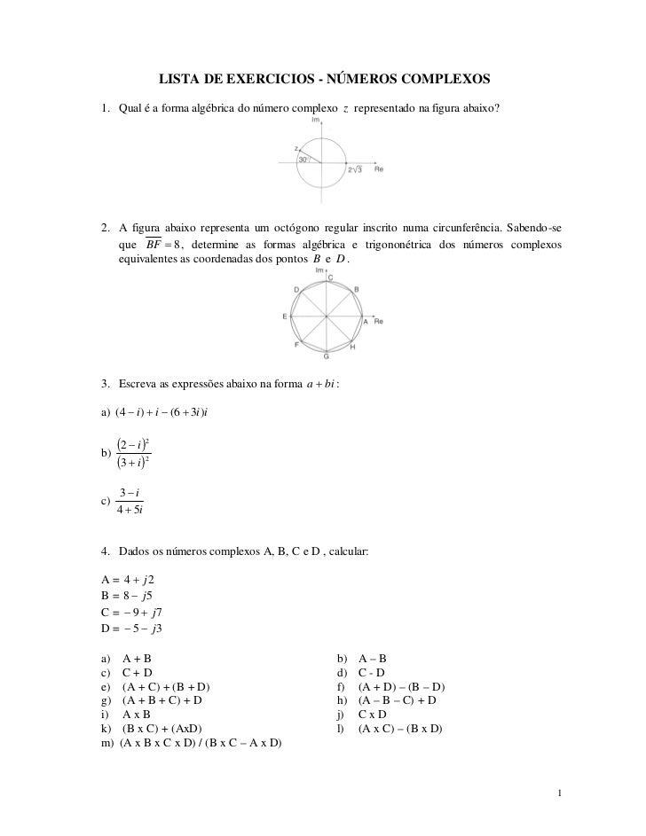 LISTA DE EXERCICIOS - NÚMEROS COMPLEXOS1. Qual é a forma algébrica do número complexo z representado na figura abaixo?2. A...