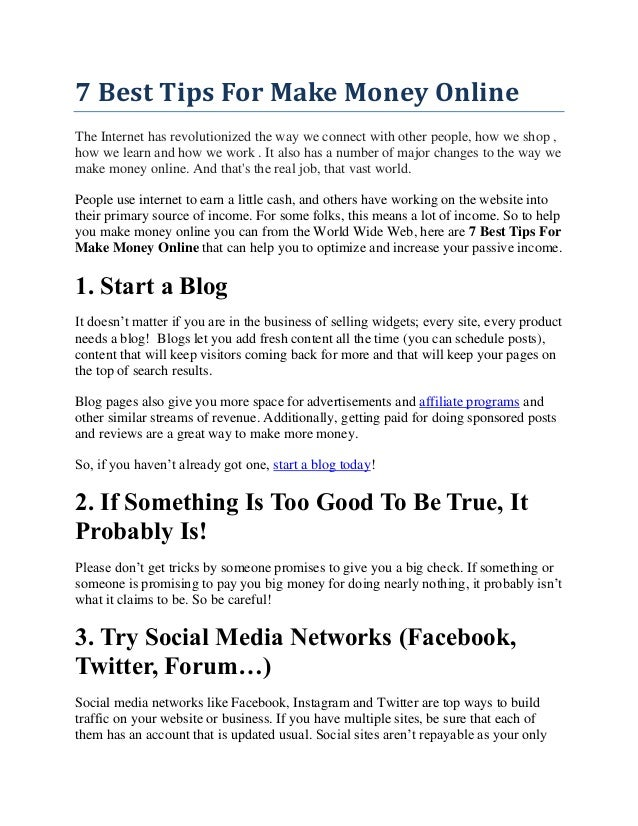 7 Best Tips For Make Money Online The Internet has revolutionized the way we connect with other people, how we shop , how ...